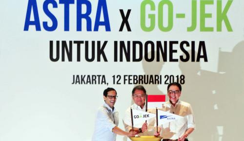 Foto Investasi Astra International yang Terbesar Sepanjang Sejarah Go-Jek