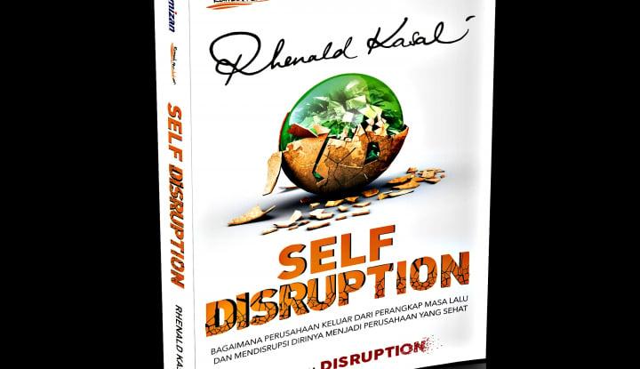 Mengupas Buku Terbaru Rhenald Kasali: Self Disruption - Warta Ekonomi