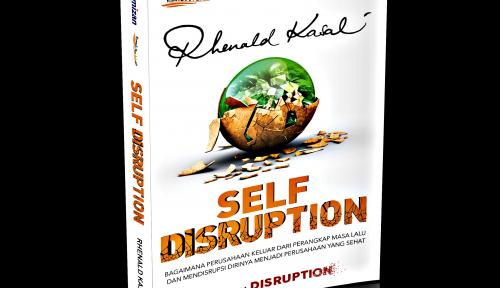 Foto Mengupas Buku Terbaru Rhenald Kasali: Self Disruption