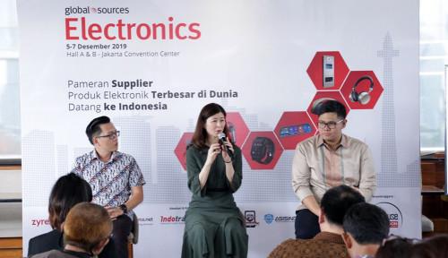 Foto Global Sources Electronics Buka Peluang bagi Pelaku Bisnis Elektronik Indonesia