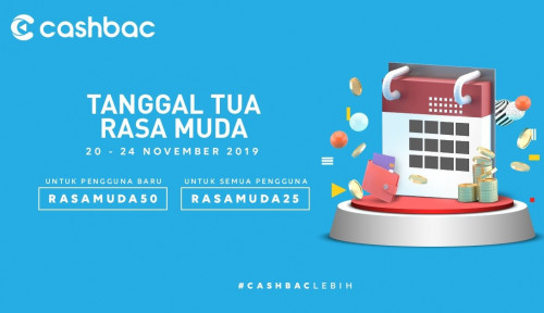 Foto Promo Tanggal Tua Rasa Muda Cashbac is Back!