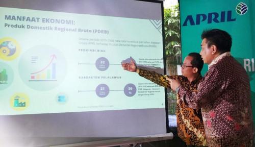 Grup APRIL Sumbang Rp368,51 Triliun untuk PDB Nasional