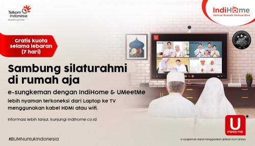 IndiHome Hadirkan e-Sungkeman, Layanan Video Conference Bebas Kuota untuk Silaturahmi Idul Fitri
