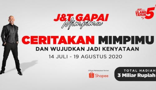 HUT Ke-5, J&T Express Wujudkan Barang Impianmu, Hadiahnya Rp3 M!