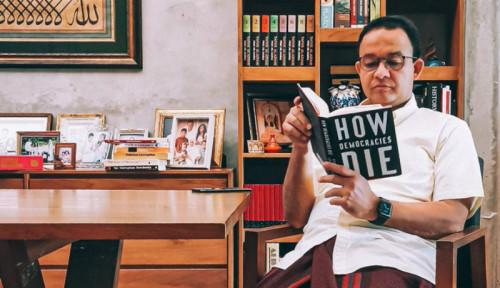Viral Anies Baca Buku How Democracies Die, PKS: Khazanah Ilmu Itu Begitu Luas