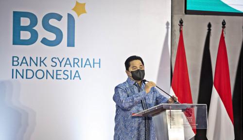 Naik Kelas! Bank Syariah Racikan Erick Thohir Mulai Berani Pimpin Pinjaman Sindikasi Ratusan Miliar