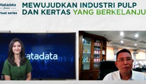 Industri Pulp dan Kertas Didorong Dukung Ekonomi Berkelanjutan