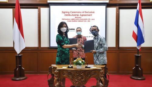 Pertamina Lubricants Gandeng Iyara Energy Tingkatkan Penjualan di Thailand
