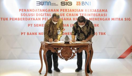 Semen Indonesia Gandeng BNI, Distributor Mitra SIG Bakal Dapat Fasilitas Pembiayaan