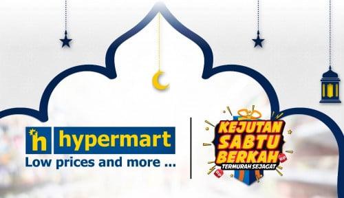 Persiapan Keluarga Menjelang Ramadan, Hypermart Berikan Kejutan Sabtu Berkah