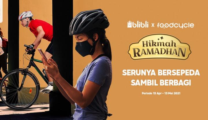 Sambut Ramadan, Blibli Kampanyekan Gowes Sepeda Sambil Berbagi