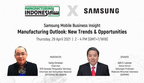 Buka Wawasan Bisnis Manufaktur untuk Ubah Tantangan Jadi Peluang, Samsung dan Pamerindo Lakukan Ini