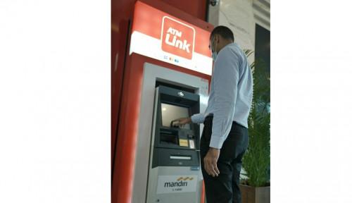Transaksi Finansial Nasabah Mandiri di ATM Link Berlogo Mandiri Tetap Gratis