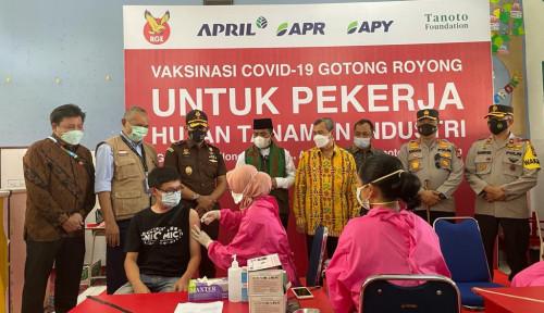 Sukseskan Vaksinasi Gotong Royong, APRIL Dukung Pemulihan Ekonomi Sektor Hutan Tanaman Industri