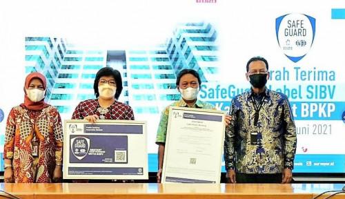 Surveyor Indonesia Berikan Label SafeGuard SIBV Pertama bagi BPKP, Alasannya...