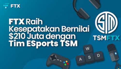 FTX Raih Kesepakatan Bernilai 210 Juta Dolar dengan Tim ESports TSM