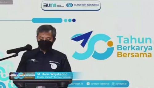 Semester I-2021, Laba Bersih PT Surveyor Indonesia Tembus Rp81 Miliar
