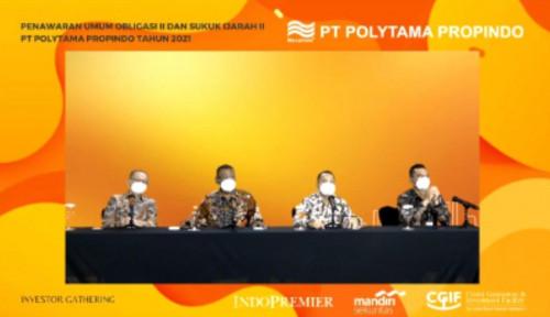 Incar Dana Rp700 Miliar dari Pasar Modal, Polytama Propindo Terbitkan Obligasi dan Sukuk
