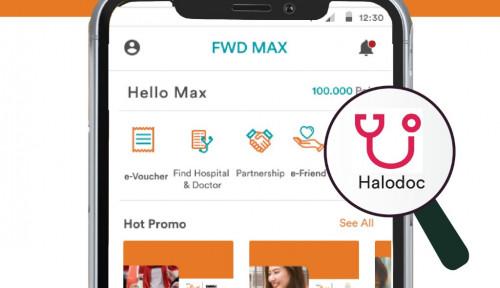 FWD Insurance  X Halodoc Berikan Kemudahan Akses Konsutasi Medis Online Via Aplikasi FWD Max