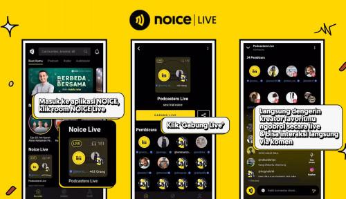 NOICE sebagai Industri Konten Audio di Indonesia, Kini Hadir dengan Fitur 'NOICE Live'