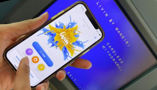Cardless Withdrawal, Fitur Idaman Super App Livin' by Mandiri, Tarik Tunai Rp5 Juta Tanpa Kartu